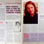 Nova técnica para a cura do mal que atacou Carolina Ferraz