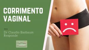 3º episódio da série Dr Claudio Basbaum Responde – Tema: corrimento